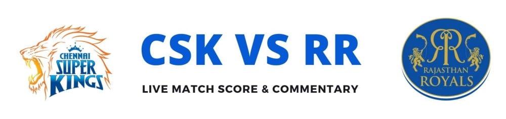 CSK vs RR live score