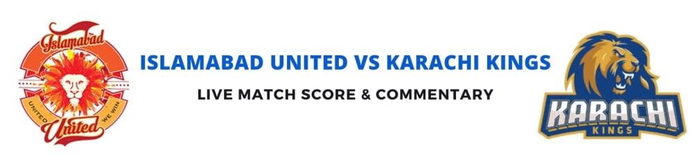 Islamabad United vs Karachi Kings live score