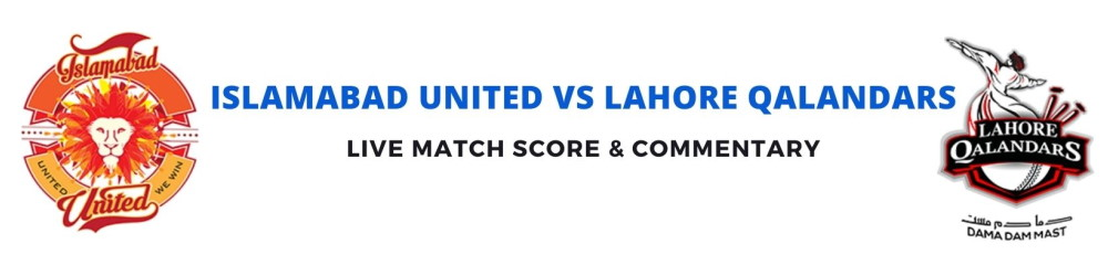 Islamabad United vs Lahore Qalandars live score