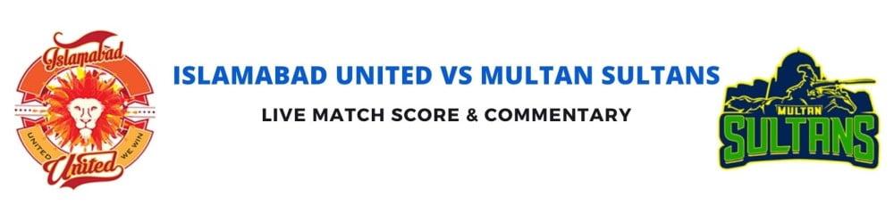 Islamabad United vs Multan Sultans live score