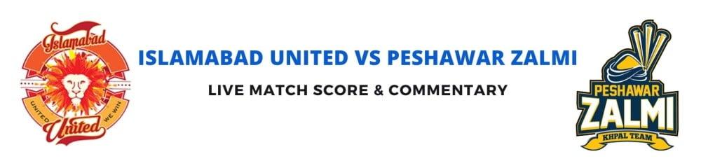 Islamabad United vs Peshawar Zalmi live score