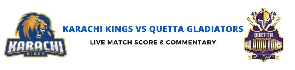 Karachi Kings vs Quetta Gladiators live score