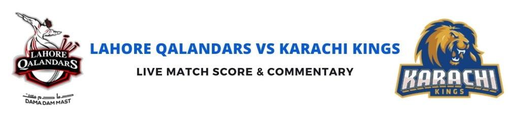 Lahore Qalandars vs Karachi Kingslive score