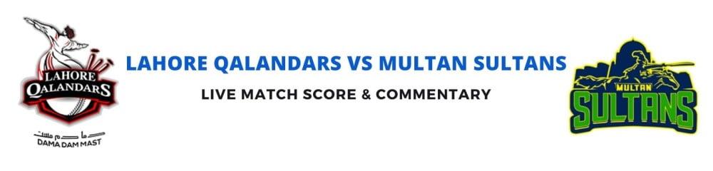 Lahore Qalandars vs Multan Sultans live score