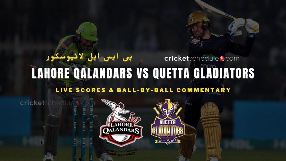 Lahore Qalandars vs Quetta Gladiators Live Score & Commentary