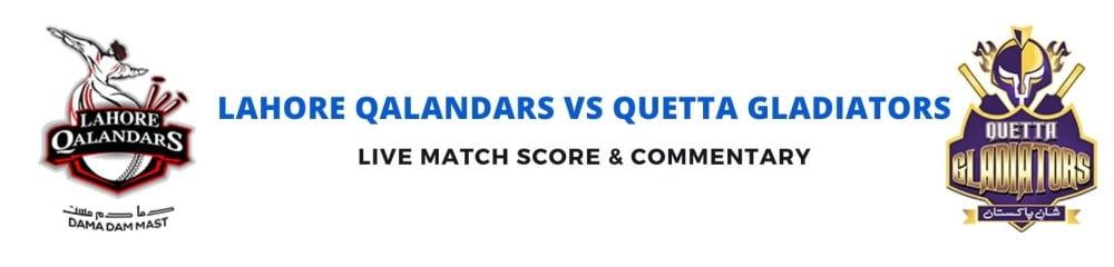 Lahore Qalandars vs Quetta Gladiators live score