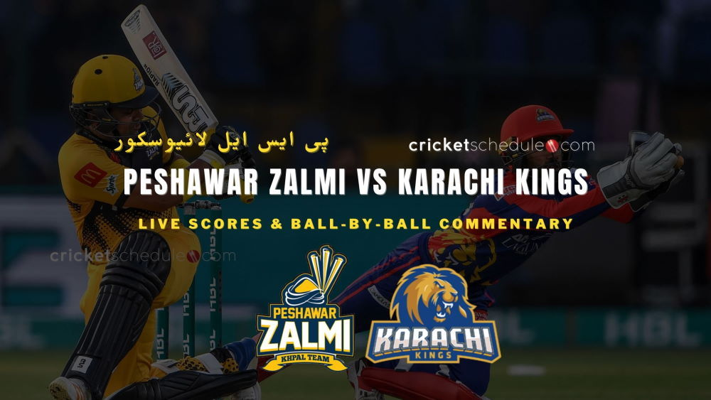 Peshawar Zalmi vs Karachi Kings Live Score & Commentary