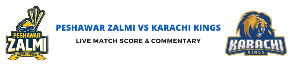 Peshawar Zalmi vs Karachi Kings live score