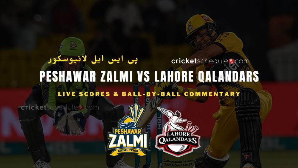 Peshawar Zalmi vs Lahore Qalandars Live Score & Commentary