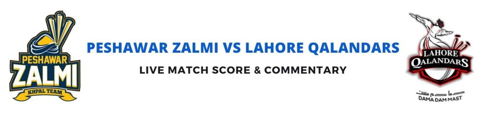 Peshawar Zalmi vs Lahore Qalandars live score