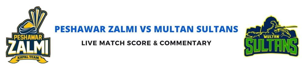 Peshawar Zalmi vs Multan Sultans live score