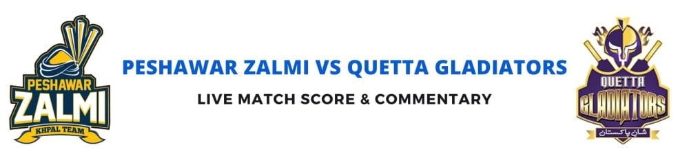 Peshawar Zalmi vs Quetta Gladiatorslive score