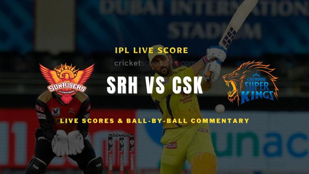 SRH vs CSK 2021 match live score