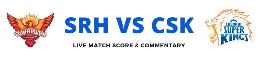 SRH vs CSK live score
